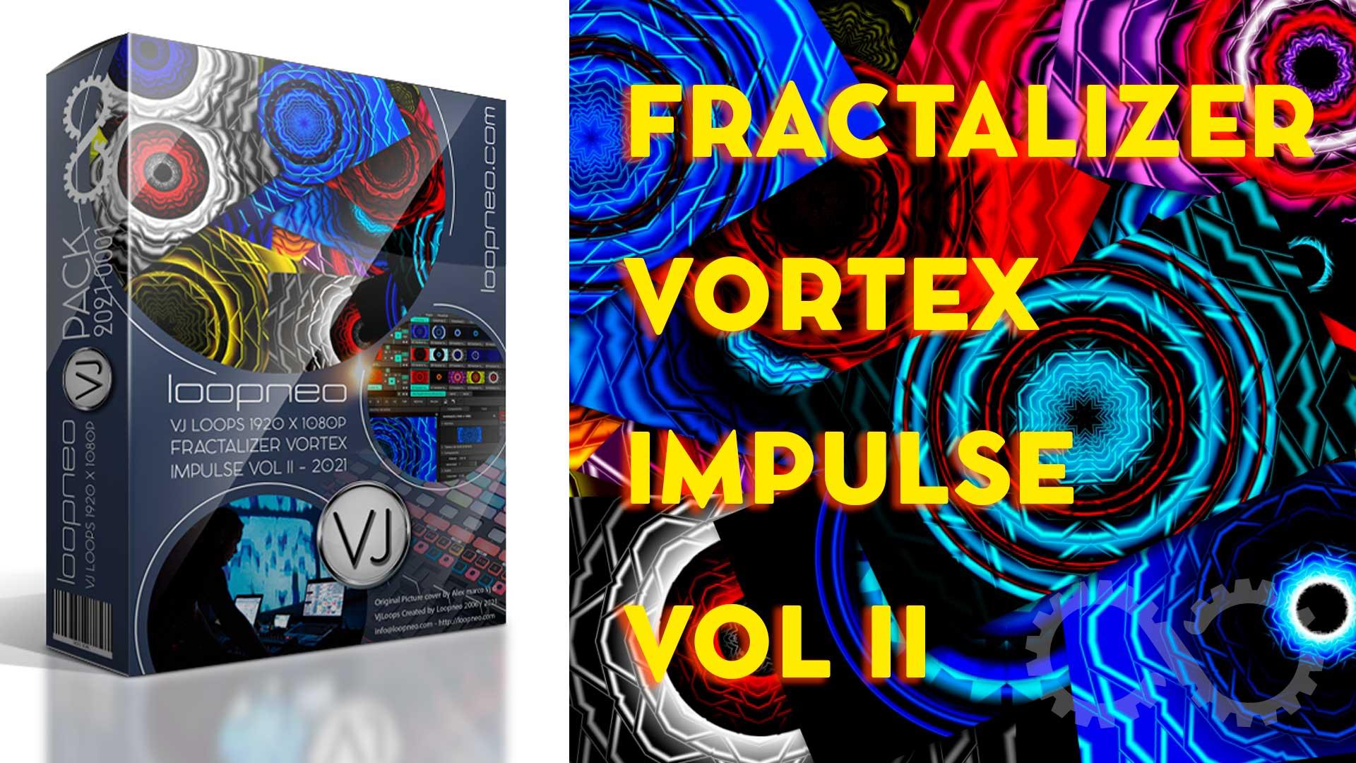 Fractalizer Vortex Impulse Vol II